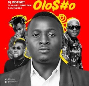 DJ Instinct - Olosho Ft. OlaDips, Chinko Ekun, Zlatan